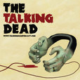 The Talking Dead - A podcast dedicated to the AMC TV series The Walking Dead show