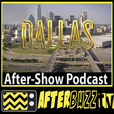Dallas AfterBuzz TV AfterShow  show