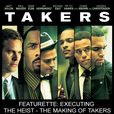 Takers  - Takers Featurette: Executing the Heist - The Making of Takers show