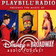 The Magic of Disney on Broadway, presented by Playbill Radio show