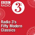 Radio 3's Fifty Modern Classics show