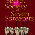 The Secret Society of Seven Sorcerers show