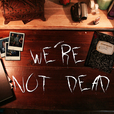 We're Not Dead show