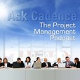 Ask Cadence: The Project Management Podcast show