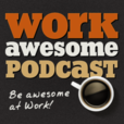 Podcast – Work Awesome show