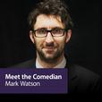 Mark Watson: Meet the Comedian show