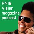 RNIB Vision magazine podcast show