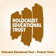 Holocaust Educational Trust – Podcast Series show