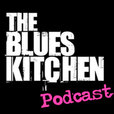 The Blues Kitchen Podcast show