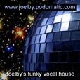 Joelby's funky vocal house! show