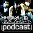 Firin' Squad Unsigned Podcast  show