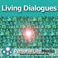 Living Dialogues: Thought-Leaders in Transforming Ourselves and Our Global Community with Duncan Campbell, Visionary Conversationalist, Living Dialogues.com show
