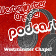 Westminster Chapel Podcast show
