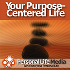 Purpose-Centered Life: A Plan for Authentic Living show