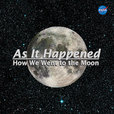 As It Happened:  How We Went to the Moon show