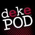 dekePod show