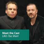 Life's Too Short: Meet the Cast show