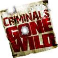 Criminals Gone Wild show