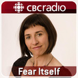 Fear Itself from CBC Radio show