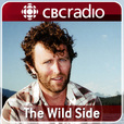 The Wild Side from CBC Radio show