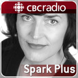 Spark Plus from CBC Radio show