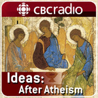 After Atheism from CBC Radio's Ideas show