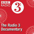 The Radio 3 Documentary show