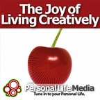 Joy of Living Creatively: Tapping Your Innovation and Imagination show