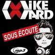 MIKE WARD SOUS ÉCOUTE (mp3) show