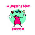 A Juggling Mums Podcast show