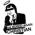The Bored-Again Christian show