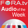 FORA.tv - Audio Program of the Week show