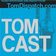 TomCast from TomDispatch.com show