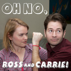 Oh No Ross and Carrie show