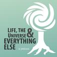 Life, the Universe & Everything Else show
