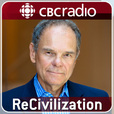 ReCivilization from CBC Radio show