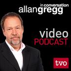 Allan Gregg in Conversation (Video) show