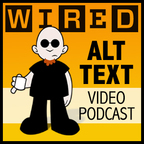 Wired's Alt Text: The Video show