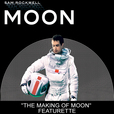 """Moon """"The Making of Moon"""" Featurette show"""