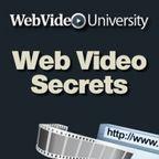Web Video Secrets Podcast - WebVideoUniversity.com show
