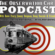 The Observation Car Podcast Model and Real Railroading show