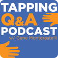 EFT/Tapping Q and A Podcast with Gene Monterastelli – Emotional Freedom Techniques show