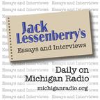 Jack Lessenberry from Michigan Radio show