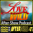 Love in the Wild AfterBuzz TV AfterShow show