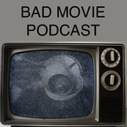 Bad Movie Podcast show