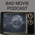 Bad Movie Podcast show