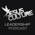 Jesus Culture Leadership Podcast show