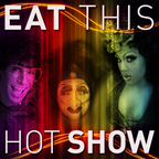 Eat This Hot Show show