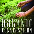 An Organic Conversation show