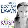 KUSP's Ask Doctor Dawn show